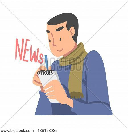 Man Journalist Character In Scarf With Notepad And Pen Gathering News Writing Them Down Vector Illus