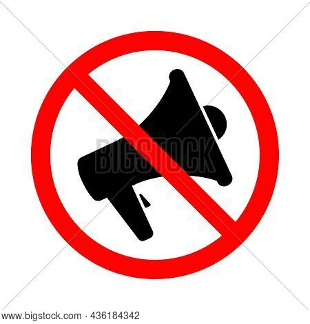 Noise Prohibition Symbol. Megaphone Ban Sign In The Circle Isolated On White Background. Vector Illu