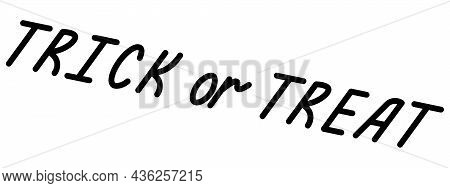 Trick Or Treat. Lettering. Silhouette. Vector Illustration. Outline On An Isolated White Background.