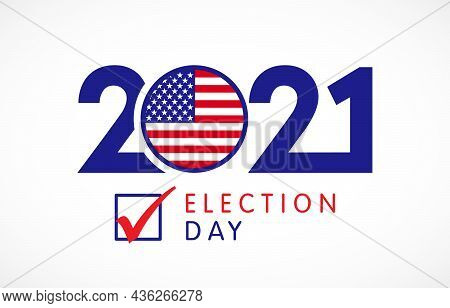 Election Day 2021. Us Debate Voting Poster. Vote 20 21 In Usa, Banner Design. Political Election Cam