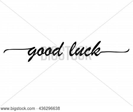 Good Luck Lettering Typography. Good Luck Calligraphy.