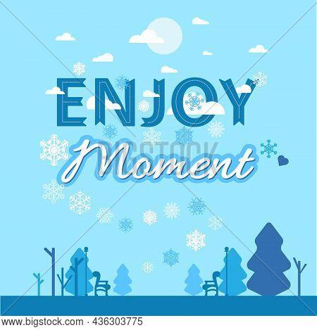 Enjoy Moment Inspiration Wisdom Quote Text Vector