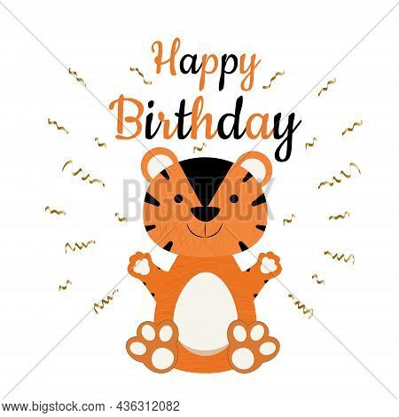 Vector Cute Tiger Cub. Happy Birthday Design For Greeting Cards