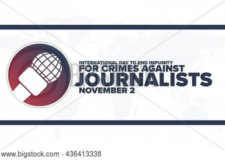 International Day To End Impunity For Crimes Against Journalists. November 2. Holiday Concept. Templ