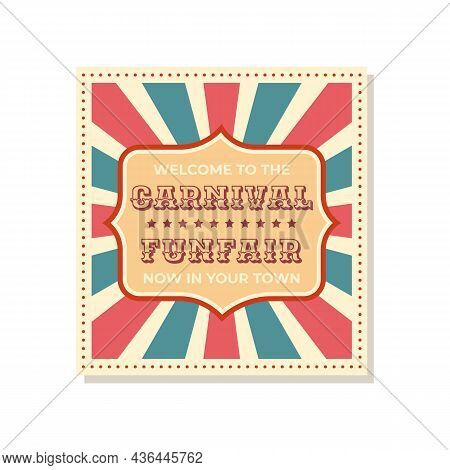Carnival Retro Poster. Funfair Announcement Banner. Festival Welcome Vintage Sign. Square Frame With