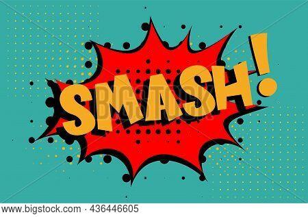 Smash Comic Lettering Vector Cartoon Illustration In Retro Pop Art Style On Halftone Background
