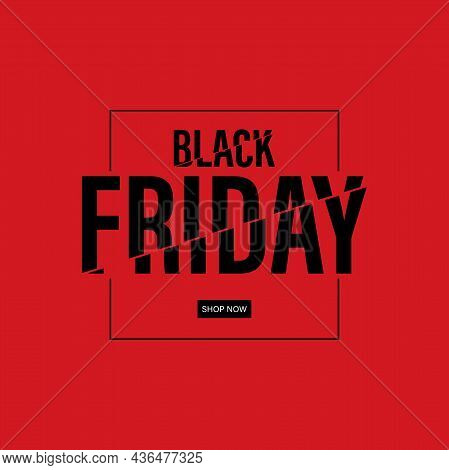 The Template For The Design Of The Sale Is The Inscription Black Friday. The