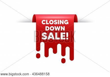 Closing Down Sale. Red Ribbon Tag Banner. Special Offer Price Sign. Advertising Discounts Symbol. Cl