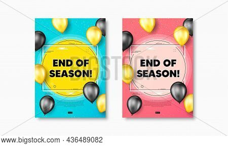 End Of Season Sale. Flyer Posters With Realistic Balloons Cover. Special Offer Price Sign. Advertisi