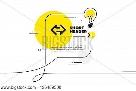 Sync Arrows Icon. Continuous Line Idea Chat Bubble Banner. Communication Arrowheads Symbol. Navigati