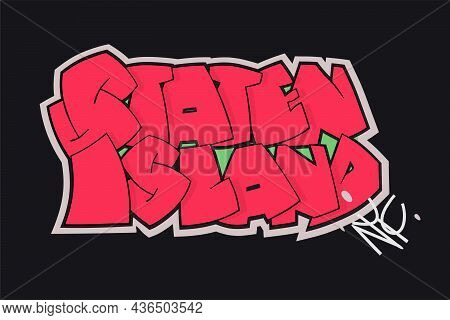 Staten Island New York City Vector Text. Graffiti Style Hand Drawn Lettering. Can Be Used For Printi