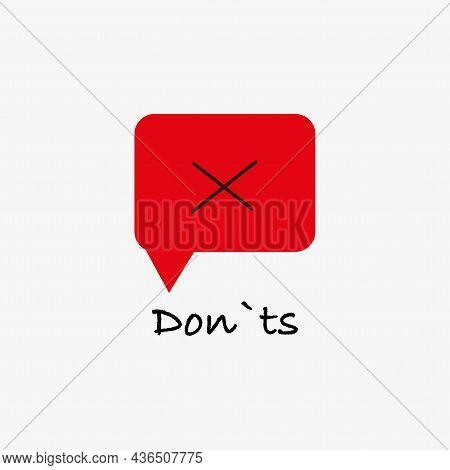 Red Square Dialogue Frame. Donts Text. Disagree Sign. Chat Emblem. Comment Concept. Vector Illustrat