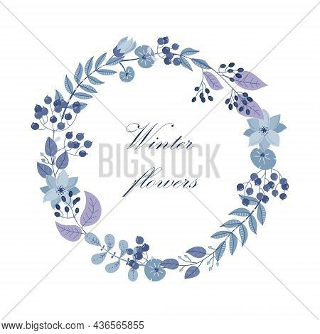 Winter Vector Round Frame With Plants And Flowers. Floral Wreath