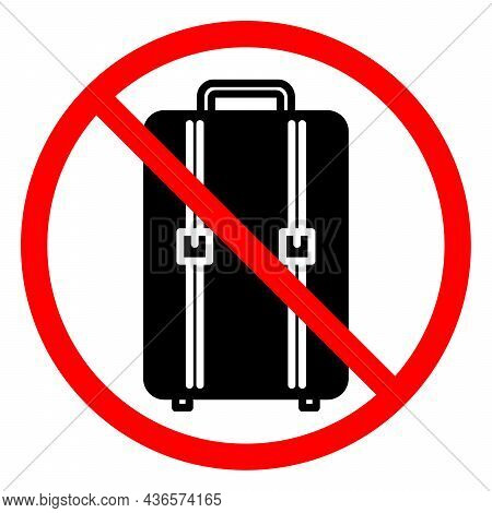 Baggage Ban Icon. No Baggage Sign. Suitcase Is Prohibited. Stop Or Ban Red Round Vector Sign. Forbid