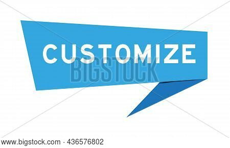 Blue Color Speech Banner With Word Customize On White Background