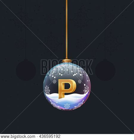 Christmas Tree Toy Ball With A Golden 3d Letter P Inside. New Year Tree Decoration. Element For Desi
