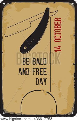 Old Vintage Sign To The Date - Be Bald And Free Day. Vector Illustration For The Holiday And Event I