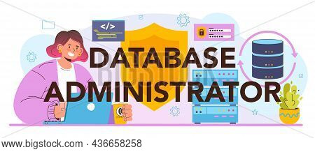 Data Base Administrator Typographic Header. Manager Working At Data Center