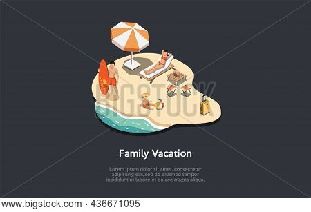 Illustration In Cartoon 3d Style, Isometric Composition With Objects And Characters. Family Vacation