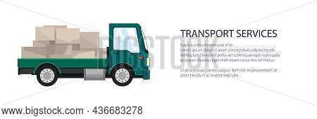 Green Small Cargo Truck With Boxes , Delivery Services And Logistics Banner, Shipping And Freight Of