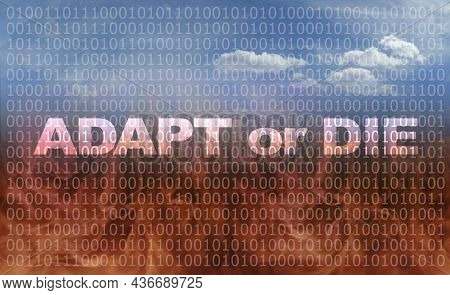 Adapt Or Die Is A Binary Choice Warning Message Background -  Concept Of Earth On Fire With Blue Sky