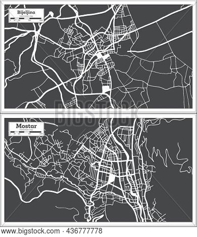 Mostar and Bijeljina Bosnia and Herzegovina City Map Set in Black and White Color in Retro Style. Outline Map.