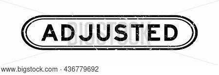 Grunge Black Adjusted Word Rubber Seal Stamp On White Background