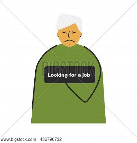 Old Lady With Looking For A Job Sign. Social Problem Of Inequality Of Ages. Job Refusal For Elderly