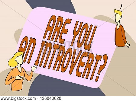 Hand Writing Sign Are You An Introvertquestion. Business Approach Person Who Tends To Turn Inward Me