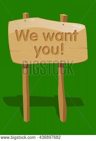 We Want You! Text. Jobs, Job Working Recruitment Employees Business Concept. Wooden Sign. Cartoon Ve