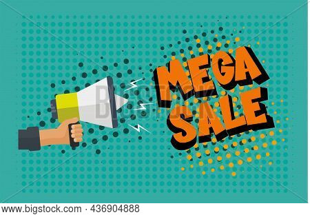 Mega Sale Comic Halftone Style With Hand Holding Megaphone On A Green Halftone Background.