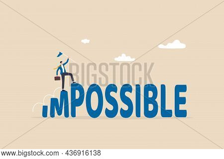 Make Impossible Success Possible, Optimistic Or Creativity To Help Achieve Business Goal, Challenge