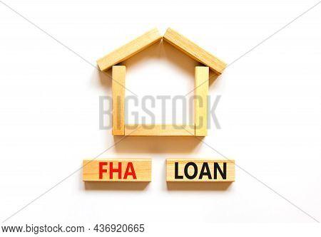 Fha Federal Housing Administration Loan Symbol. Concept Words 'fha Federal Housing Administration Lo