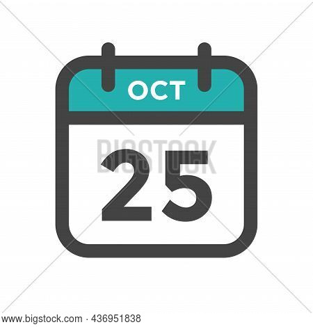 October 25 Calendar Day Or Calender Date For Deadline And Appointment