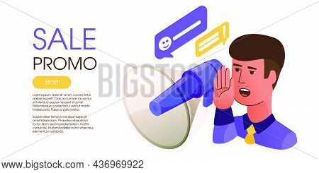 Man Shouting Near Loudspeaker About The New Promo. Advertising Of A New Sale. Bright Isometric Vecto
