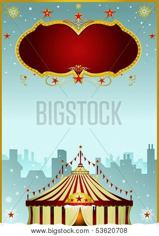 Christmas Circus in the city. A poster with a big top in the city. It's christmas circus !