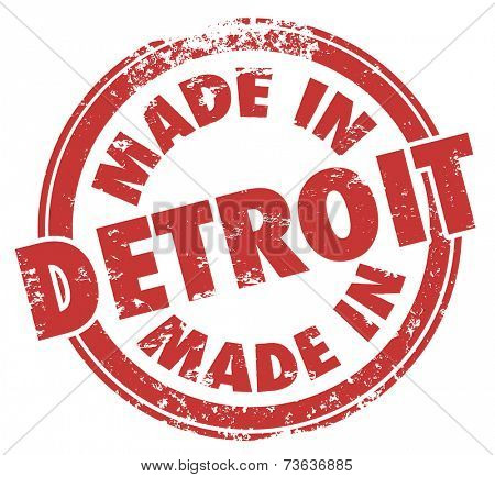 Made in Detroit words in a red round grunge stamp as a badge or logo for products manufactured in the Motor City in Michigan