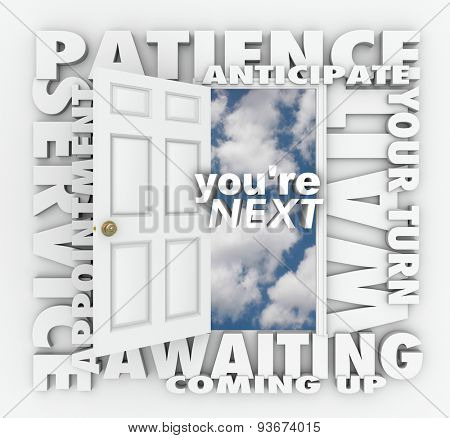You're Next words on a 3d word with related terms like Your Turn, Patience, Service, Appointment, Wait, Anticipate and Coming Up