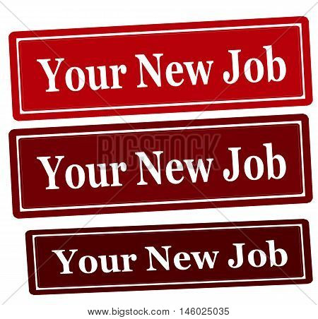 Rubber stamp with text your new job inside vector illustration
