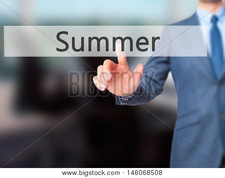 Summer - Businessman Hand Pressing Button On Touch Screen Interface.