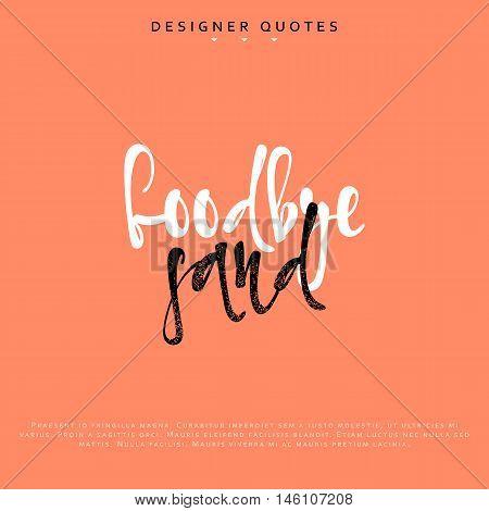 Goodbye sand inscription. Hand drawn calligraphy, lettering motivation poster. Modern brush calligraphy. Isolated phrase vector illustration.