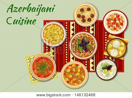 Azerbaijani cuisine icon with grilled vegetables salad, dumpling soup, fish ball kofta, lamb vegetable stew, meatball bean soup, chicken cornel stew, lamb with pomegranate sauce, cold yogurt soup