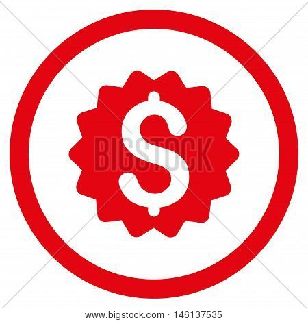 Financial Reward Seal glyph rounded icon. Image style is a flat icon symbol inside a circle, red color, white background.