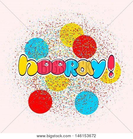 Hooray word cartoon hand lettering. Positive saying for cards posters and social media content. Happiness symbol.