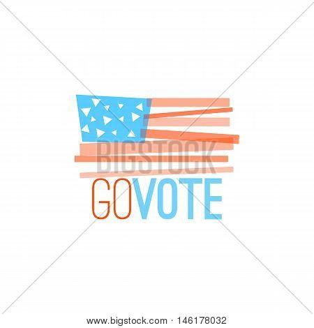 Go Vote Illustration For Election Designs, Primitive Flag Design