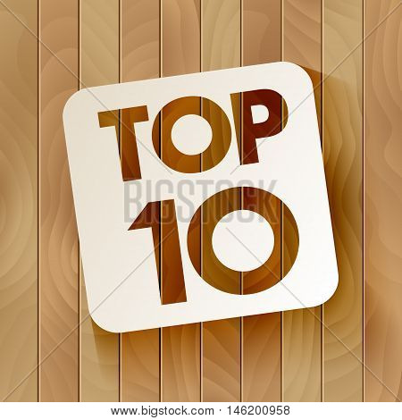 TOP10 lettering in the frame isolated on a wooden background. Vector illustration