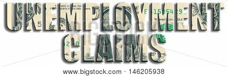 Unemployment claims - macroeconomic indicator from american job market released monthly. US Dollar texture. 3D illustration. poster