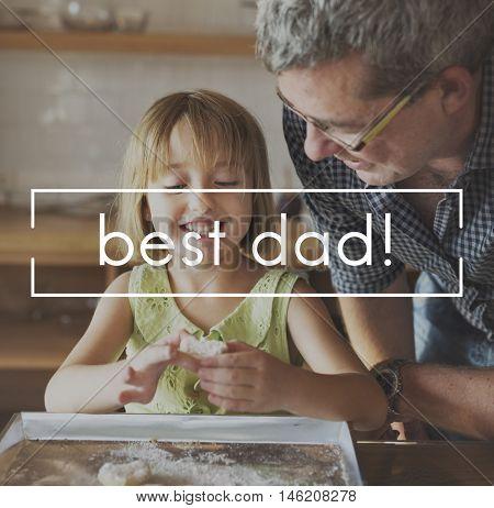 Best Dad Father Family Papa Parent Appreciation Concept
