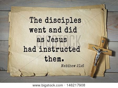 Bible verses from Matthew.The disciples went and did as Jesus had instructed them.
