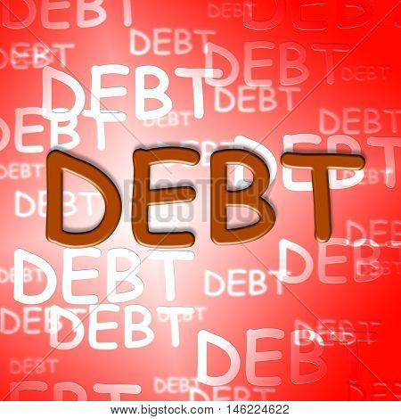 Debt Words Represent Financial Obligation And Arrears